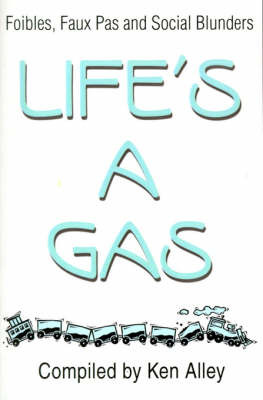 Life's a Gas: Foibles, Faux Pas and Social Blunders image