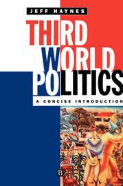Third World Politics by Jeffrey Haynes
