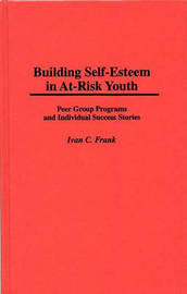 Building Self-Esteem in At-Risk Youth by Ivan C. Frank