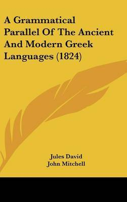 A Grammatical Parallel Of The Ancient And Modern Greek Languages (1824) by Jules David image