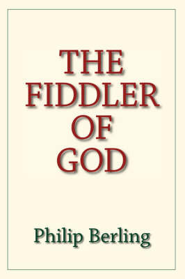 The Fiddler of God by Philip Berling