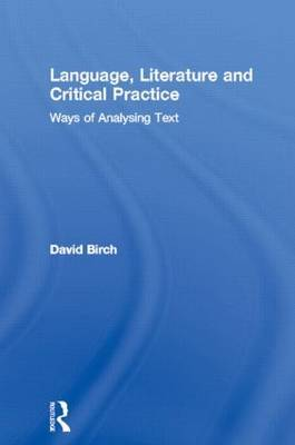 Language, Literature and Critical Practice by David Birch image
