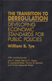 The Transition to Deregulation by William B. Tye