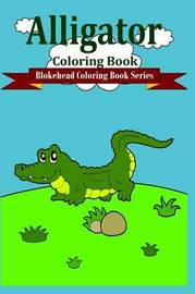 Alligator Coloring Book by The Blokehead