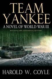 Team Yankee by Harold W. Coyle