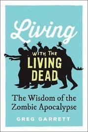 Living with the Living Dead by Greg Garrett