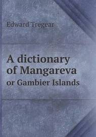 A Dictionary of Mangareva or Gambier Islands by Edward Tregear