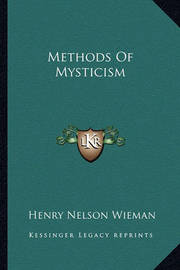 Methods of Mysticism by Henry Nelson Wieman
