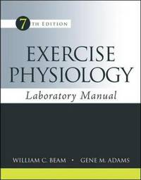 Exercise Physiology Laboratory Manual by William C. Beam