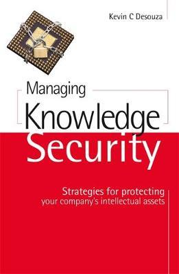Managing Knowledge Security by Kevin C Desouza image