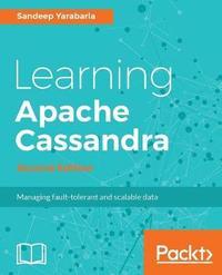 Learning Apache Cassandra - by Sandeep Yarabarla image