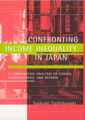 Confronting Income Inequality in Japan by Toshiaki Tachibanaki