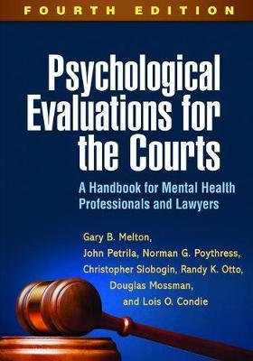 Psychological Evaluations for the Courts, Fourth Edition by Gary B. Melton
