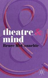 Theatre and Mind by Bruce McConachie