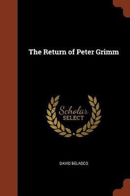 The Return of Peter Grimm by David Belasco