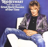Still The Same: Great Rock Classics Of Our Time by Rod Stewart