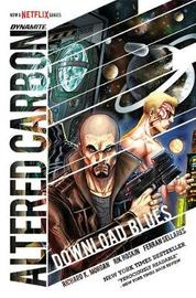 Altered Carbon: Download Blues by Richard K Morgan