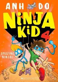 Ninja Kid #4: Amazing Ninja! by Anh Do image