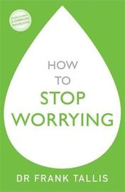 How to Stop Worrying by Frank Tallis