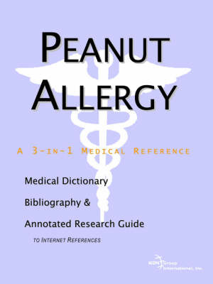 Peanut Allergy - A Medical Dictionary, Bibliography, and Annotated Research Guide to Internet References by ICON Health Publications image