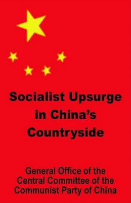 Socialist Upsurge in China's Countryside by General Office Central Committee Communi image