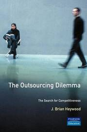 The Outsourcing Dilemma by J.Brian Heywood