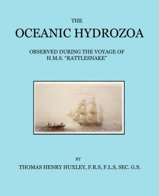 The Oceanic Hydrozoa by T.H. Huxley