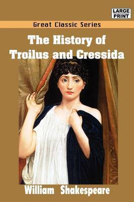 The History of Troilus and Cressida by William Shakespeare (McMaster University, Ontario Universit??t des Saarlandes, Saarbr??cken, Germany Universit??t des Saarlandes, Saarbr??cken, German