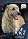 Quake Dogs: Heart-warming Stories of Christchurch Dogs by Laura Sessions