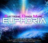 Electronic Dance Music Euphoria 2013 by Various Artists