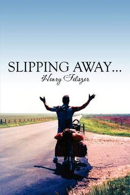 Slipping Away... by Henry Felszer