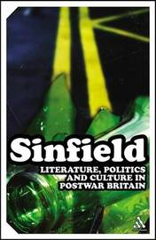 Literature, Politics and Culture in Postwar Britain by Alan Sinfield