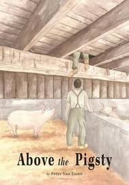 Above the Pigsty by Peter Van Essen