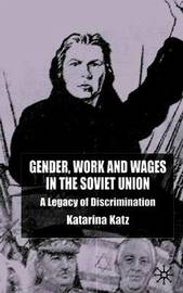 Gender, Work and Wages in the Soviet Union by K. Katz image
