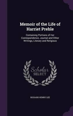 Memoir of the Life of Harriet Preble by Richard Henry Lee image