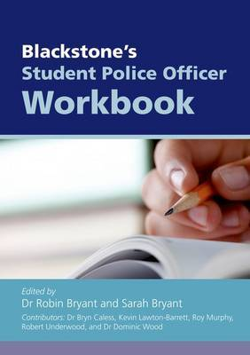 Blackstone's Student Police Officer Workbook: 2010: Workbook by Bryn Caless