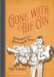 Gone with the Gin by Tim Federle