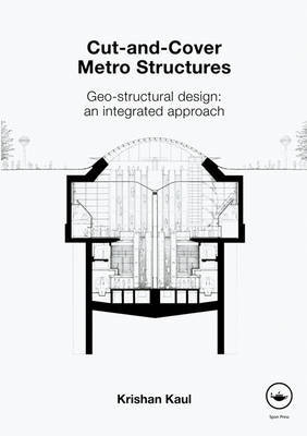 Cut-and-Cover Metro Structures by Krishan Kaul