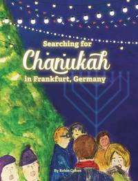 Searching for Chanukah in Frankfurt, Germany by Robin Cohen