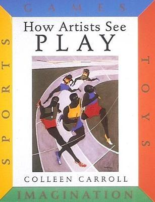How Artists See Play by Colleen Carroll image
