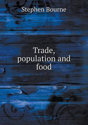 Trade, Population and Food by Stephen Bourne