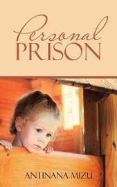 Personal Prison by Antinana Mizu