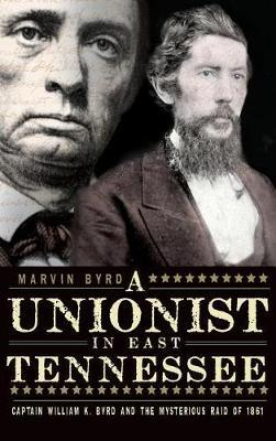 The Unionist in East Tennessee by Marvin Byrd image