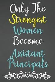 Only The Strongest Women Become Assistant Principals by Areo Creations image