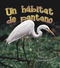 Un Habitat de Pantano by Bobbie Kalman image