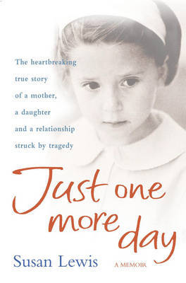 Just One More Day: A Memoir by Susan Lewis image