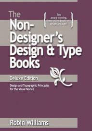 The Non-Designer's Design and Type Books, Deluxe Edition by Robin Williams