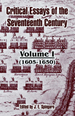 Critical Essays of the Seventeenth Century: Volume I (1605-1650) image