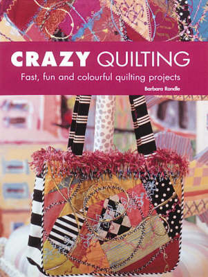 Crazy Quilting by Barbara Randle