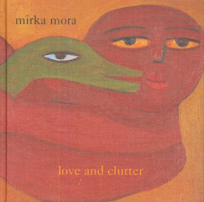 Love and Clutter by Mirka Mora